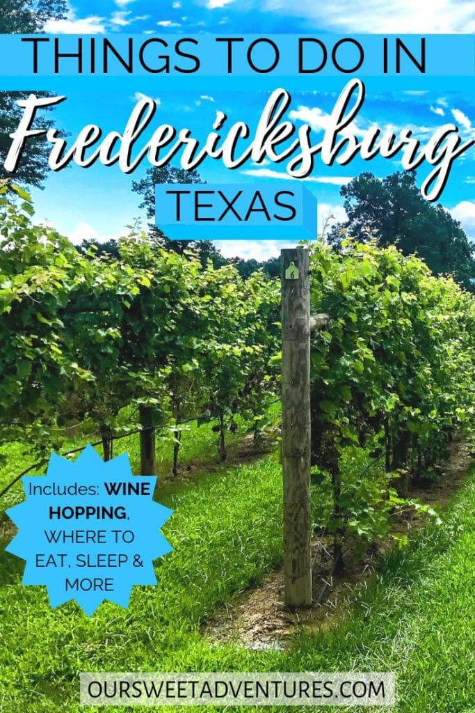 """Photo of rows of grape vineyards during a bright blue, sunny day. Text overlay """"Things to do in Fredericksburg Texas Includes: Wine Hopping, Where to Eat, Sleep & more"""""""