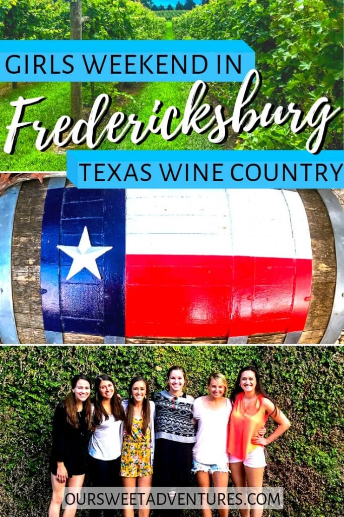 """Collage of three photos. The top photo is a bright green vineyard. The middle photo is a wine barrel with the Texas flag painted on top. The bottom photo is six girls smiling with a green vine background. Text overlay """"Girld Weekend in Fredericksburg Texas Wine Country"""