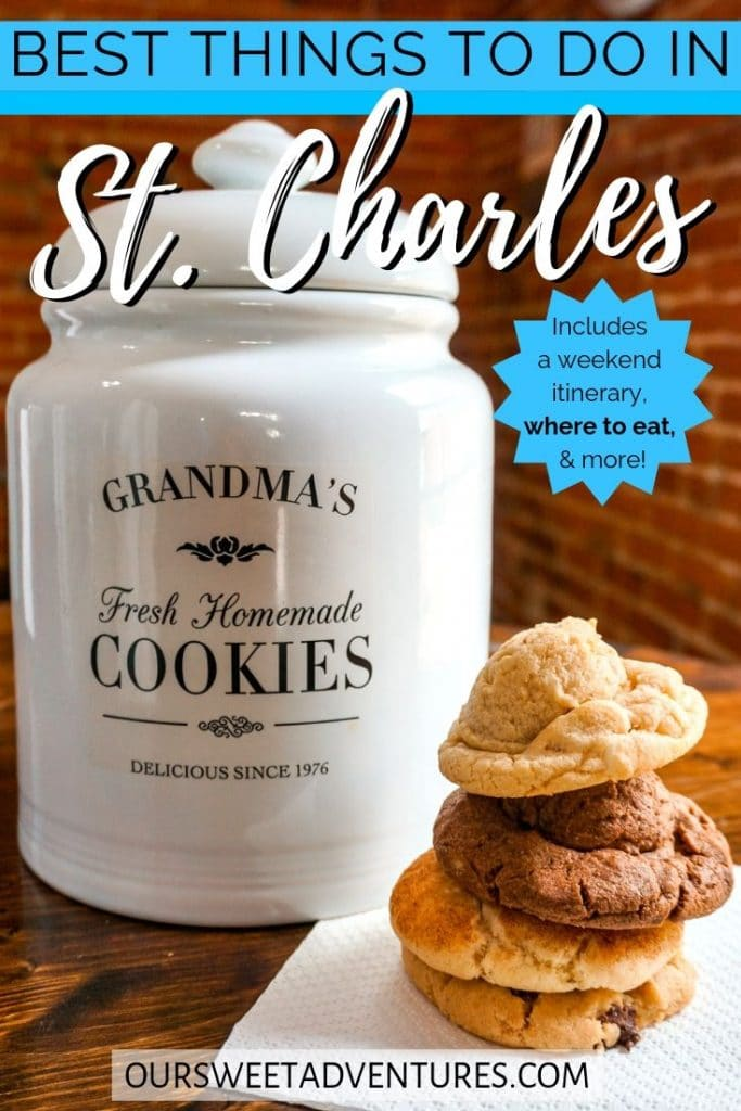 "A white cookie jar with four cookies stacked on top of each other. Text overlay ""Best things to do in St. Charles - Includes a weekend itinerary, where to eat and more"""