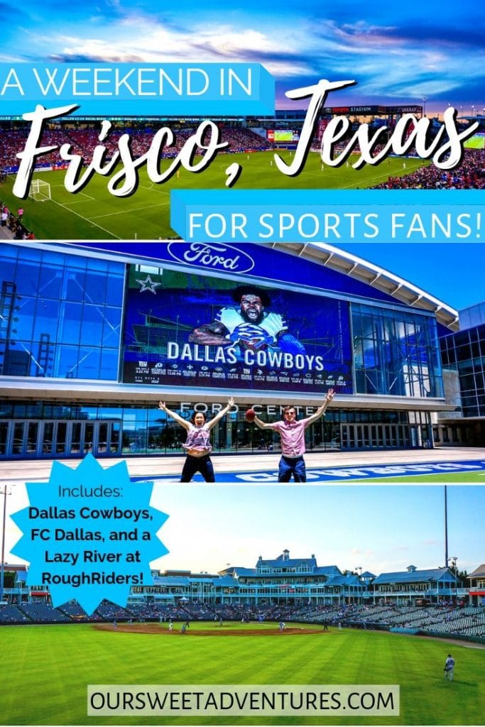 """A collage of three photos. The top photo is a soccer field. Middle photo is two people jumping in the air at a football field. Bottom photo is a baseball field. Text overlay """"A weekend in Frisco, Texas for sports fans - includes Dallas Cowboys, FC Dallas, and a Lazy River at RoughRiders.""""""""."""
