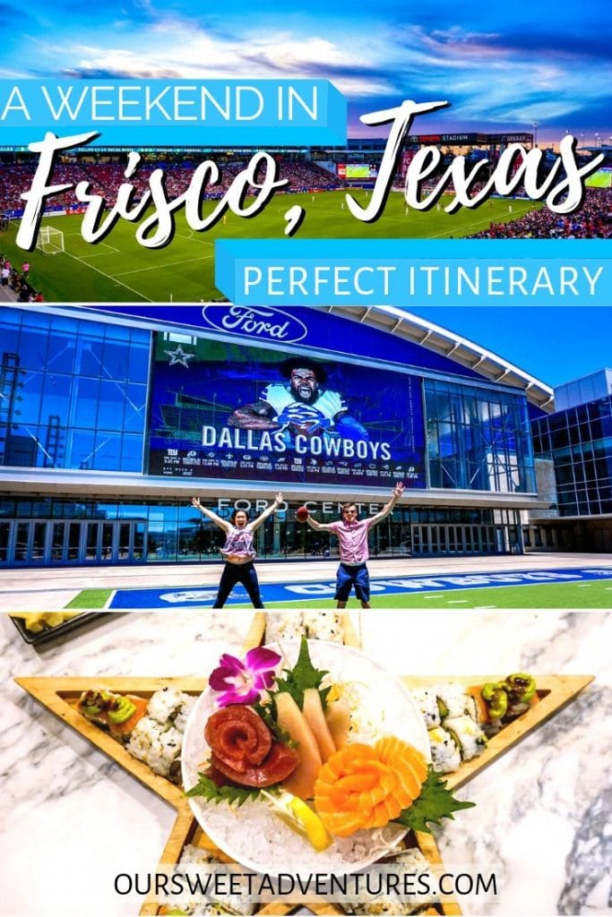 """A collage of three photos. The top photo is a soccer field. Middle photo is two people jumping in the air at a football field. Bottom photo is sushi and sashimi inside a wooden plate shaped as a star. Text overlay """"A weekend in Frisco, Texas perfect itinerary""""."""